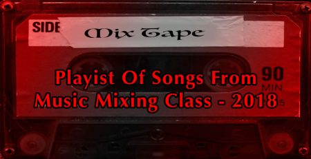 Playlist of songs from music mixing class - 2018
